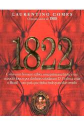 1822 - Como um homem sábio, uma princesa triste e um escocês louco por dinheiro ajudaram D. Pedro a criar o Brasil - um país que tinha tudo para dar errado