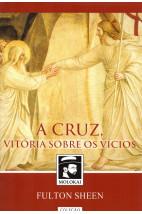 A Cruz, Vitórias Sobre os Vícios
