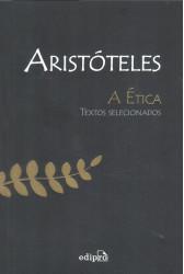 A Ética - Textos Selecionados