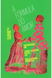 A Fórmula do Amor: Segredos de Jane Austen para os Relacionamentos