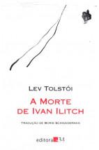 A Morte de Ivan Ilicht (Editora 34)