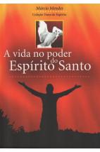 A Vida no Poder do Espírito Santo