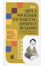 Arte e Sociedade em Marcuse, Adorno e Benjamin - Ensaio crítico sobre a Escola Neo-Hegeliana de Frankfurt