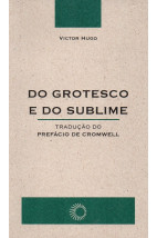 Do Grotesco e Do Sublime