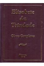 Elisabeth da Trindade: Obras Completas