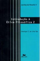 Escritos de Filosofia V - Introdução à Ética Filosófica 2