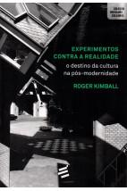 Experimentos Contra a Realidade - O Destino da Cultura na Pós-Modernidade