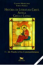 História da Literatura Cristã Antiga, Grega e Latina: I de Paulo à Era Constantiniana