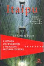 Itaipu - Integração em Concreto ou uma Pedra no Caminho