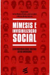 Mímesis e Invisibilização Social - A Interdividualidade Coletiva Latino-Americana