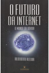 O Futuro da Internet: O Mundo da Dúvida