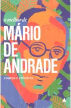 O Melhor de Mário de Andrade - Contos e Crônicas