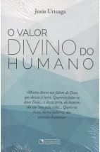 O Valor Divino do Humano