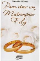 Para Viver um Matrimônio Feliz