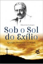 Sob o Sol do Exílio - Georges Bernanos no Brasil (1938 - 1945)