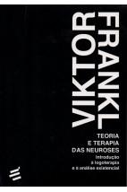 Teoria e Terapia das Neuroses - Introdução à Logoterapia e à Análise Existencil
