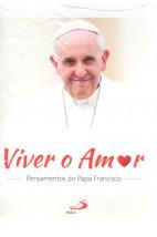 Viver o Amor - Pensamentos do Papa Francisco