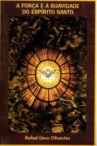 A Força e a suavidade do espírito santo (Usado)