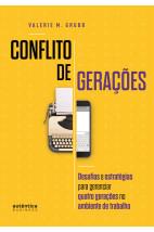 Conflito de Gerações: desafios e estratégias para gerenciar quatro gerações no ambiente de trabalho