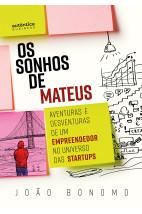 Os Sonhos de Mateus: Aventuras e desventuras de um empreendedor no universo das startups