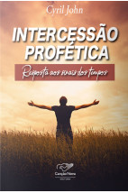 Intercessão Profética: Resposta aos Sinais dos Tempos