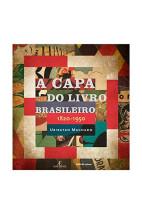 A Capa do Livro Brasileiro. 1820-1950