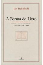 A Forma do Livro-Ensaios Sobre Tipografia e Estética do Livro