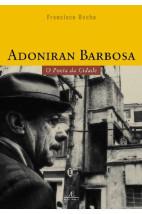 Adoniran Barbosa - O Poeta da Cidade