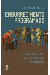 Emburrecimento programado: o currículo oculto da escolarização obrigatória