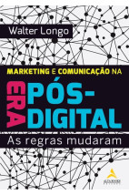 Marketing e Comunicação na Era Pós-Digital