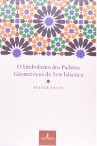 O Simbolismo dos Padrões Geométricos da Arte Islâmica