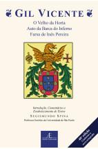 Gil Vicente - O Velho da Horta. Auto da Barca do Inferno / Farsa de Inês Pereira