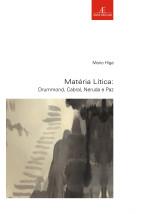 Matéria Lítica: Drummond, Cabral, Neruda e Paz