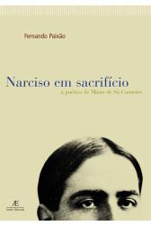 Narciso Em Sacrifício: A Poética de Mário de Sá Carneiro
