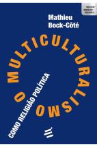 O Multiculturalismo como religião política
