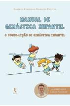 Manual de ginástica infantil: o conto-lição de ginástica infantil