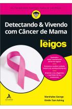 Detectando e Vivendo com Câncer de Mama Para Leigos
