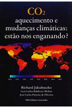 CO2 - Aquecimento e Mudanças Climáticas: Estão nos Enganando?