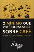 O mínimo que você precisa saber sobre o café - Um guia para apreciadores e iniciantes