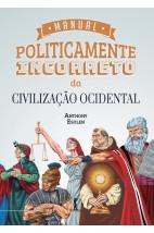 Manual Politicamente Incorreto da Civilização Ocidental