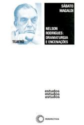 Nelson Rodrigues: Dramaturgia e Encenações