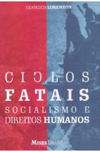 Ciclos fatais: Socialismo e direitos humanos