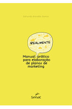 Manual Realmente Prático Para Elaboração de Planos de Marketing