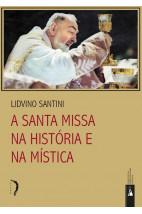 A Santa Missa Na História e Na Mística