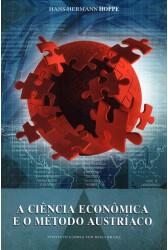 A Ciência Econômica e o Método Austríaco