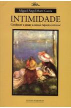 Intimidade - Conhecer e amar a nossa riqueza interior
