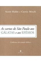 As Cartas de São Paulo aos Gálatas e aos Efésios - Cadernos de Estudo Bíblico