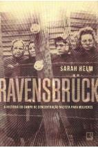 Ravensbruck - A História do campo de concentração nazista para mulheres