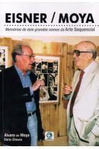 EISNER / MOYA Memórias de Dois Grandes Nomes da Arte Sequencial