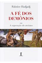 A Fé dos Demônios ou A superação do ateismo